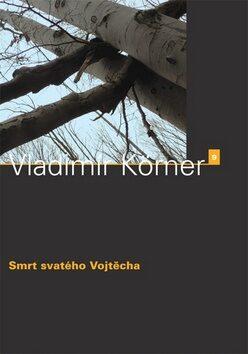 Smrt svatého Vojtěcha - Vladimír Körner