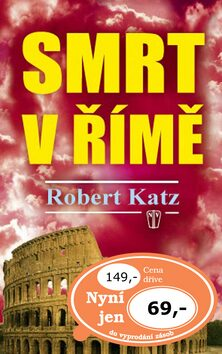 Smrt v Římě - Robert Katz