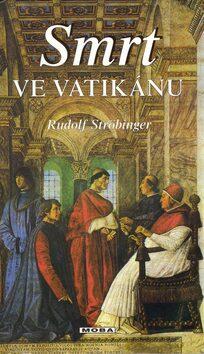 Smrt ve Vatikánu - Rudolf Ströbinger
