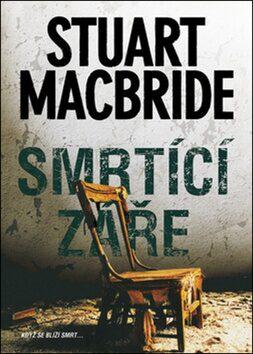 Smrtící záře - Stuart MacBride