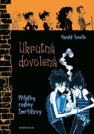 Smrtičovi 3: Ukrutná dovolená - Harald Tonollo