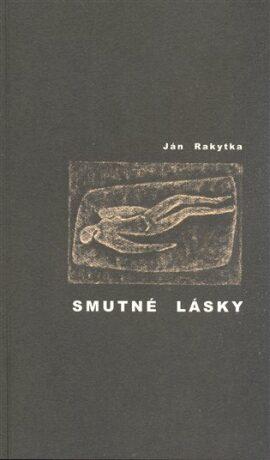 Smutné lásky - Ján Rakytka, Vladislava Havránková