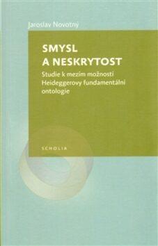 Smysl a neskrytost - Jaroslav Novotný