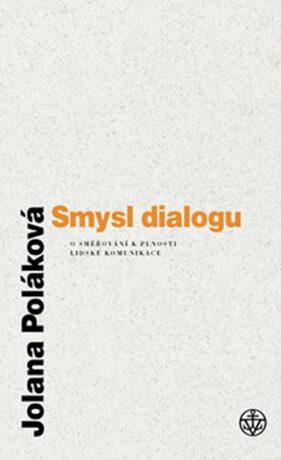 Smysl dialogu - Poláková Jolana