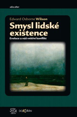 Smysl lidské existence - Edward Osborne Wilson