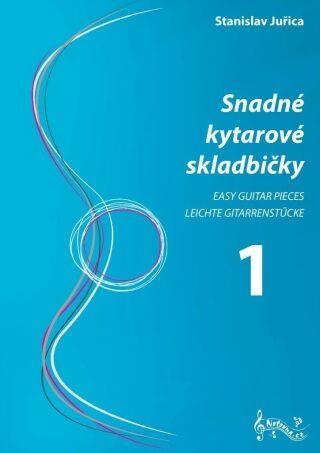 Snadné kytarové skladbičky 1 - Stanislav Juřica