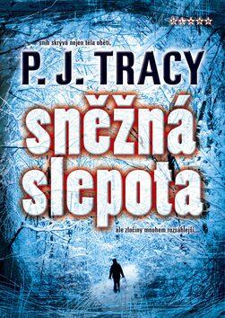 Sněžná slepota - P.J. Tracy