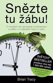 Snězte tu žábu! - Brian Tracy