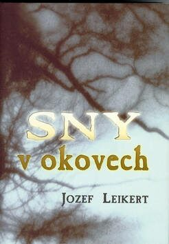 Sny v okovech - Jozef Leikert