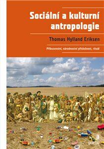 Sociální a kulturní antropologie - Thomas Hylland Eriksen