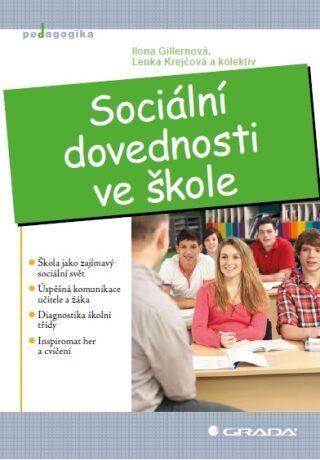 Sociální dovednosti ve škole - Lenka Krejčová, Ilona Gillernová