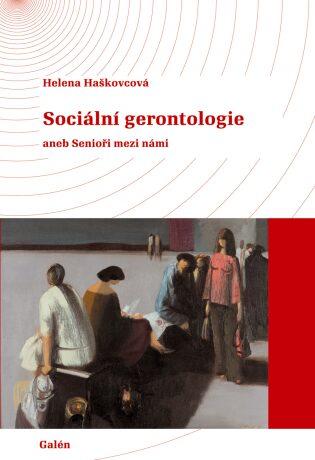 Sociální gerontologie - Helena Haškovcová - e-kniha