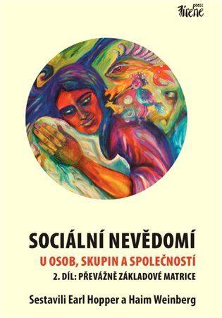 Sociální nevědomí u osob, skupin a společností - 2. díl - Earl Hopper, Haim Weinberg
