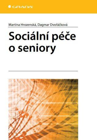 Sociální péče o seniory - Dagmar Dvořáčková, Martina Hrozenská - e-kniha
