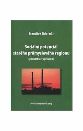 Sociální potenciál starého průmyslového - Zich František