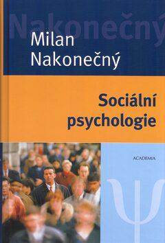 Sociální psychologie - Milan Nakonečný