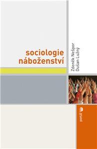 Sociologie náboženství - Zdeněk R. Nešpor, Dušan Lužný