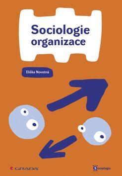 Sociologie organizace - Eliška Novotná