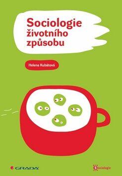 Sociologie životního způsobu - Helena Kubátová