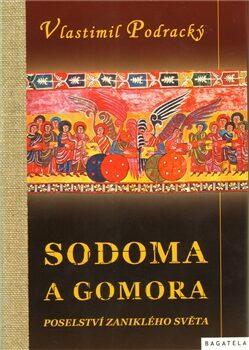 Sodoma a gomora, poselství zaniklého světa - Vlastimil Podracký