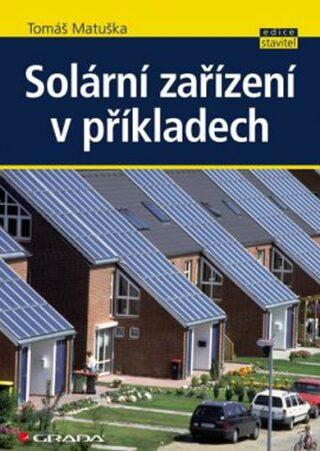 Solární zařízení v příkladech - Tomáš Matuška