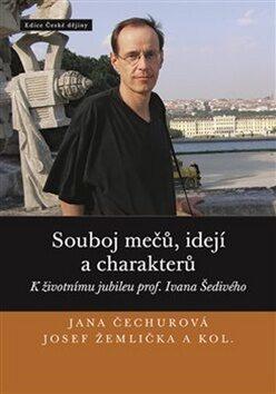 Souboj mečů, idejí a charakterů - Josef Žemlička, Jana Čechurová