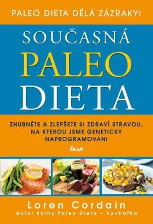 Současná paleo dieta - Zhubněte a zlepšete si zdraví stravou, na kterou jsme geneticky naprogramováni - Cordain Loren
