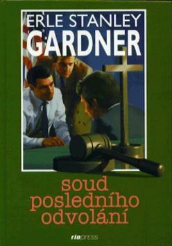 Soud posledního odvolání - Erle Stanley Gardner