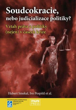 Soudcokracie, nebo judicializace politiky? - Kolektiv