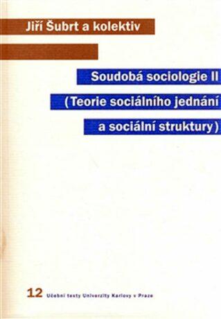 Soudobá sociologie II - Jiří Šubrt,