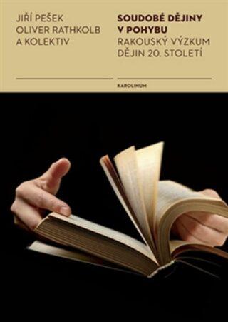 Soudobé dějiny v pohybu - Jiří Pešek, Oliver Rathkolb