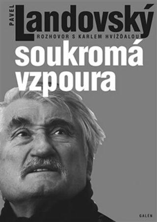 Soukromá vzpoura - Karel Hvížďala, Landovský Pavel