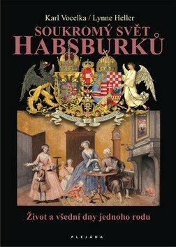 Soukromý svět Habsburků - Karl Vocelka, Heller Lynne