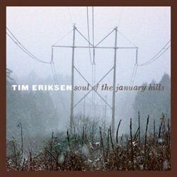 Soul Of The January Hills - Tim Eriksen