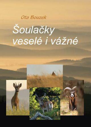 Šoulačky veselé i vážné - Ota Bouzek