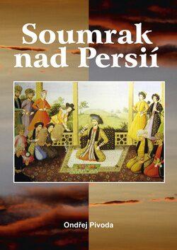 Soumrak nad Persií - Ondřej Pivoda
