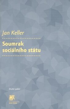 Soumrak sociálního státu - Jan Keller