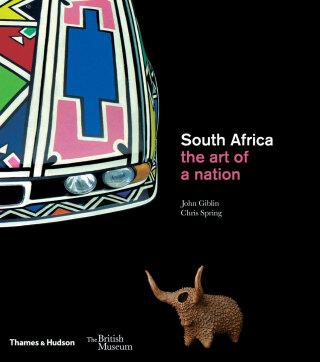 South Africa: The art of a nation - Chris Spring, John Giblin