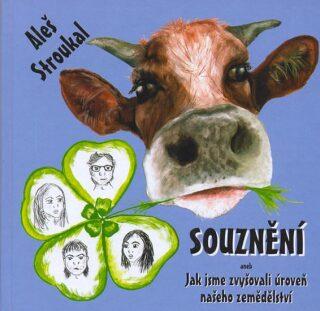 Souznění aneb Jak jsme zvyšovali úroveň našeho zemědělství - Aleš Stroukal