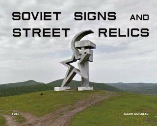 Soviet Signs & Street Relics - Kolektiv