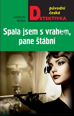 Spala jsem s vrahem, pane štábní! - Ladislav Beran