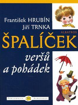 Špalíček veršů a pohádek - František Hrubín, Jiří Trnka