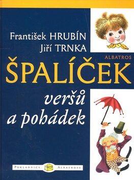 Špalíček veršů a pohádek - František Hrubín; Jiří Trnka