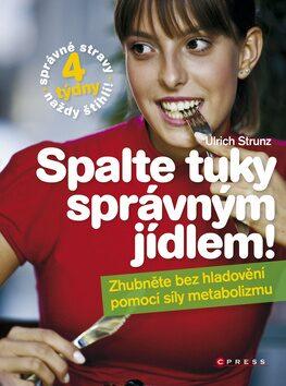 Spalte tuky správným jídlem - Ulrich Strunz