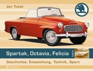 Spartak, Octavia, Felicia - Geschichte, Entwicklung, Technik, Sport (německy) - Jan Tuček