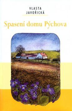 Spasení domu Pýchova - Vlasta Javořická, Lidmila Anna Dohnalová