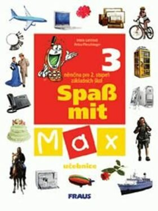 Spaß mit Max 3 - učebnice - Irena Lenčová, Petra Pleschinger