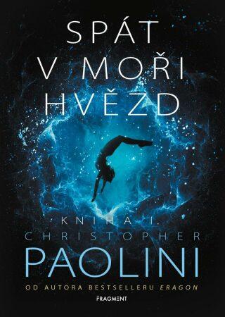 Spát v moři hvězd - Kniha I. - Christopher Paolini