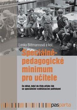 Speciálněpedagogické minimum pro učitele - Lenka Bittmannová, kolektiv autorů
