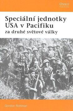 Speciální jednotky USA v Pacifiku - Gordon Rottman